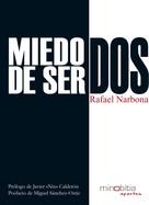 Rafael Narbona: Miedo de ser dos