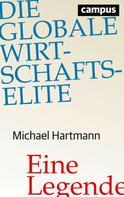 Michael Hartmann: Die globale Wirtschaftselite ★★★★