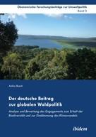 Anika Busch: Der deutsche Beitrag zur globalen Waldpolitik