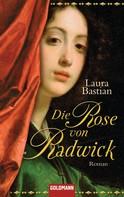 Laura Bastian: Die Rose von Radwick ★★★★