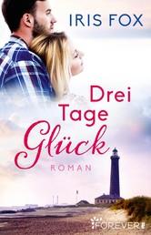Drei Tage Glück - Roman