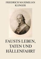Friedrich Maximilian Klinger: Fausts Leben, Taten und Höllenfahrt