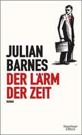 Julian Barnes: Der Lärm der Zeit ★★★★