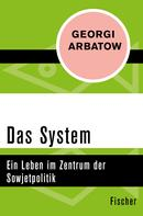 Georgi Arbatow: Das System
