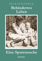 Ingrid Rehder: Behindertes Leben - Eine Spurensuche ★