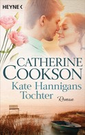 Catherine Cookson: Kate Hannigans Tochter ★★★★