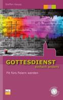 Steffen Kaupp: Gottesdienst einfach anders
