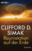 Clifford D. Simak: Raumstation auf der Erde ★★★★