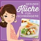 Naumann & Göbel Verlag: Gesunde Küche für Schwangere ★★★★