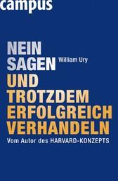 Nein sagen und trotzdem erfolgreich verhandeln - Vom Autor des Harvard-Konzepts