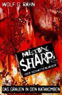 Wolf G. Rahn: Milton Sharp #17: Das Grauen in den Katakomben