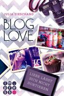 Julia Zieschang: Blog Love. Liebe lässt sich nicht sortieren ★★★★