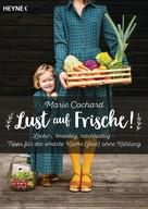 Marie Cochard: Lust auf Frische! ★★★