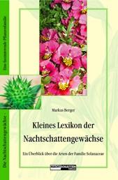 Kleines Lexikon der Nachtschattengewächse - Ein Überblick über die Arten der Familie Solanaceae