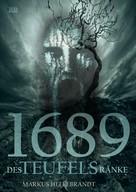 Markus Hellebrandt: 1689-Des Teufels Ränke ★★★
