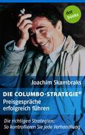 Joachim Skambraks: Die Columbo-Strategie© Band 2: Preisgespräche erfolgreich führen ★★★