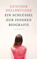 Günther Dellbrügger: Ein Schlüssel zur inneren Biografie