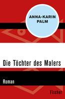 Anna-Karin Palm: Die Töchter des Malers ★★★★★