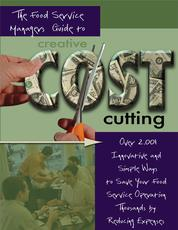 The Food Service Managers Guide to Creative Cost Cutting - Over 2001 Innovative and Simple Ways to Save Your Food Service Operation Thousands by Reducing Expenses