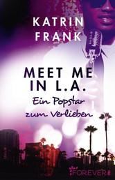 Meet me in L.A. - Ein Popstar zum Verlieben