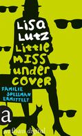 Lisa Lutz: Little Miss Undercover ★★★★