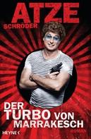 Atze Schröder: Der Turbo von Marrakesch ★★★★