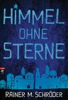 Rainer M. Schröder: Himmel ohne Sterne ★★★★★