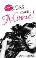 Annie Stone: Küss mich, Minnie! ★★★★