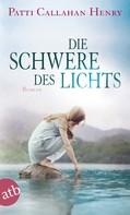 Patti Callahan Henry: Die Schwere des Lichts ★★★★