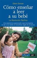 Glenn Doman: Como enseñar a leer a su bebé