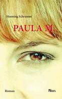 Henning Schramm: Paula M. ★★