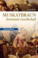 Tom Wolf: Muskatbraun - Zerstreute Gesellschaft ★★★★