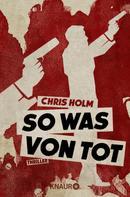 Chris Holm: So was von tot ★★★★