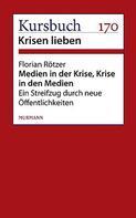 Florian Rötzer: Medien in der Krise. Krise in den Medien.