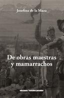 Josefina de la Maza: De Obras Maestras y Mamarrachos