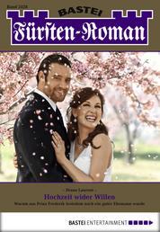 Fürsten-Roman - Folge 2428 - Hochzeit wider Willen