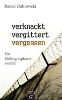 Rainer Dabrowski: verknackt-vergittert-vergessen ★★★