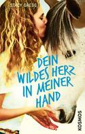 Stacy Gregg: Dein wildes Herz in meiner Hand ★★★★★