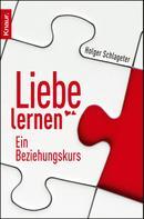 Holger Schlageter: Liebe lernen ★★★★