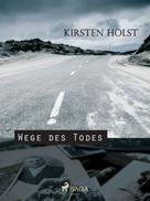 Kirsten Holst: Wege des Todes ★★★★