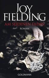 Am seidenen Faden - Roman