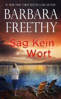 Barbara Freethy: Sag kein Wort ★★★★