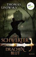 Thomas Lisowsky: DIE SCHWERTER - Band 2: Drachenblut ★★★★