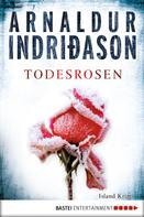 Arnaldur Indriðason: Todesrosen ★★★★