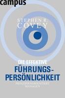 Stephen R. Covey: Die effektive Führungspersönlichkeit ★★★★