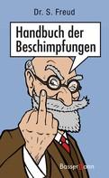 Dr. Sebastian Freud: Handbuch der Beschimpfungen ★★★★