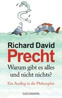 Richard David Precht: Warum gibt es alles und nicht nichts? ★★★★