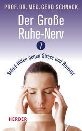 Der Große Ruhe-Nerv - 7 Sofort-Hilfen gegen Stress und Burnout