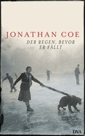 Jonathan Coe: Der Regen, bevor er fällt ★★★★