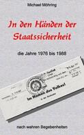 Michael Möhring: In den Händen der Staatssicherheit ★★★★